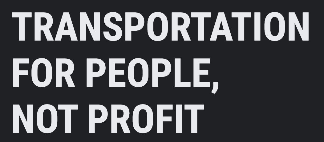 TRANSPORTATION FOR PEOPLE NOT PROFIT